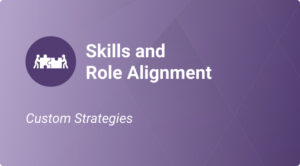 Skills and Role Alignment